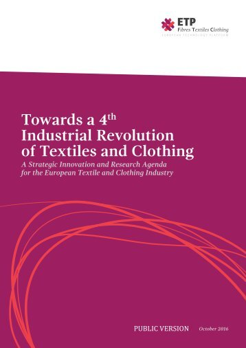 Towards a 4 Industrial Revolution of Textiles and Clothing