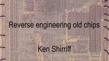 Reverse engineering old chips Ken Shirriff