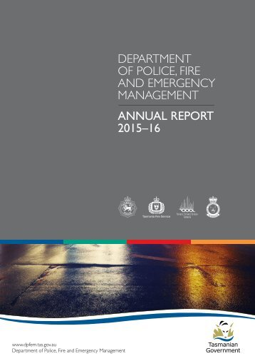 DEPARTMENT OF POLICE FIRE AND EMERGENCY MANAGEMENT ANNUAL REPORT 2015–16
