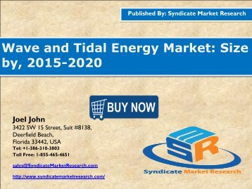 Wave and Tidal Energy Market: Growth, Trends, Forecast and Value Chain 2015-2020