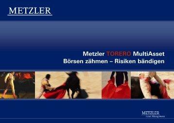 Metzler TORERO MultiAsset Börsen zähmen √ Risiken ... - lk-s.de