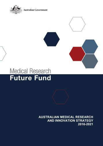 AUSTRALIAN MEDICAL RESEARCH AND INNOVATION STRATEGY 2016-2021