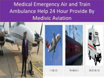 Medical Emergency Help 24 Hour Provide By Medivic Aviation Air & Train Ambulance