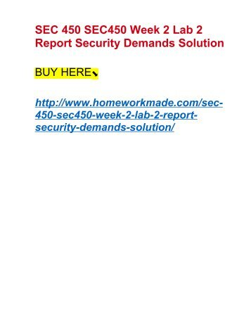 SEC 450 SEC450 Week 2 Lab 2 Report Security Demands Solution