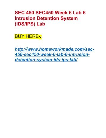 SEC 450 SEC450 Week 6 Lab 6 Intrusion Detention System (IDS:IPS) Lab
