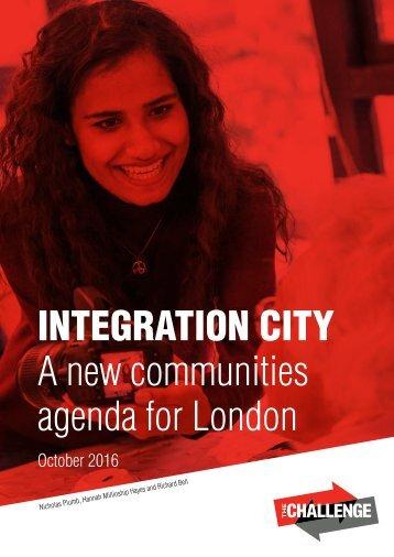 INTEGRATION CITY A new communities agenda for London