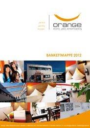 Bankettmappe 2011 Bankettmappe 2012 - Orange Hotel