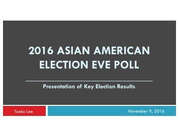2016 ASIAN AMERICAN ELECTION EVE POLL