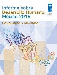 INFORME SOBRE DESARROLLO HUMANO MÉXIO 2016. DESIGUALDAD Y MOVILIDAD