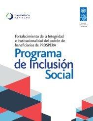 PROGRAMA DE INCLUSIÓN SOCIAL. FORTALECIMIENTO DE LA INTEGRIDAD E INSTITUCIONALIDAD DEL PADRÓN DE BENEFICIARIOS PROSPERA