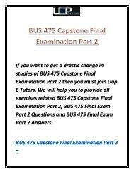 BUS 475 Capstone Final Examination Part 2 | Bus 475 Final Exam Part 2 Answers - UOP E Tutors
