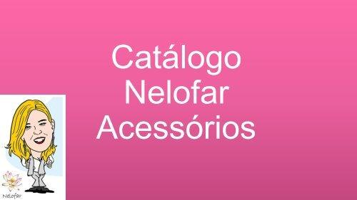 Catálogo Nelofar Acessórios