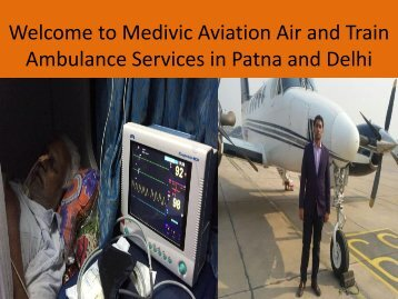 Welcome to Medivic Aviation Air and Train Ambulance Delhi and Patna