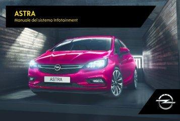 Opel Nuova Astra Infotainment Manual MY 17.0 - Nuova Astra Infotainment Manual MY 17.0 manuale