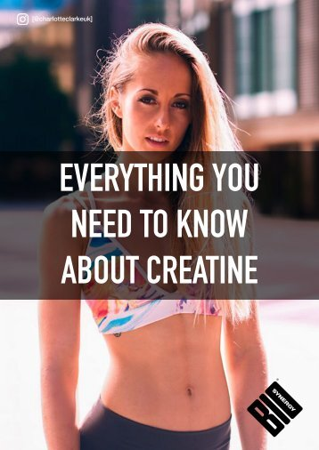 EVERYTHING YOU NEED TO KNOW ABOUT CREATINE