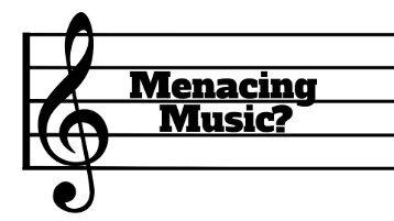 Menacing Music?