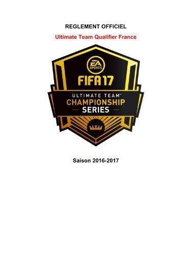 REGLEMENT OFFICIEL Ultimate Team Qualifier France Saison 2016-2017