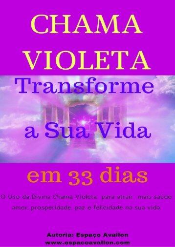 Chama Violeta- Transforme a sua Vida em 33 Dias