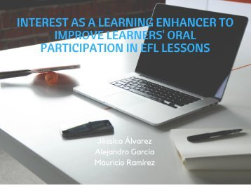 iNTEREST AS A LEARNING ENHANCER TO IMPROVE LEARNERS' ORAL PARTICIPATION IN EFL LESSONS.