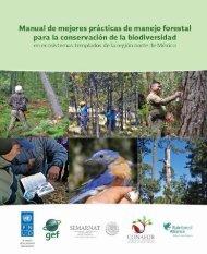Manual de mejores prácticas de manejo forestal para la conservación de la biodiversidad en ecosistemas templado de la región norte de México