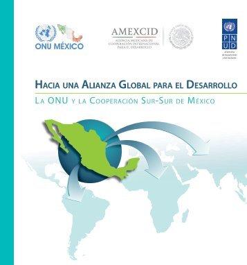 HACIA UNA ALIANZA GLOBAL PARA EL DESARROLLO. LA ONU Y LA COOPERACIÓN SUR-SUR DE MÉXICO