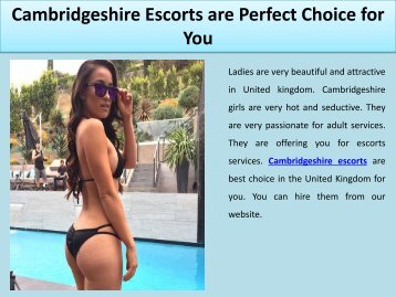 Cambridgeshire Escorts are Perfect Choice for You