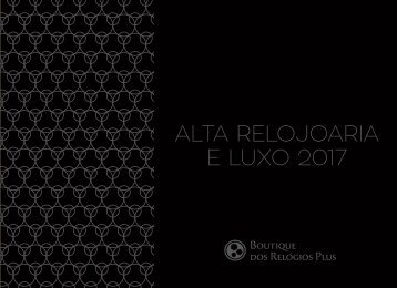 Boutique dos Relógios Plus - Catálogo Alta Relojoaria e Luxo 2017