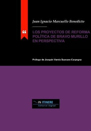 LOS PROYECTOS DE REFORMA POLÍTICA DE BRAVO MURILLO EN PERSPECTIVA