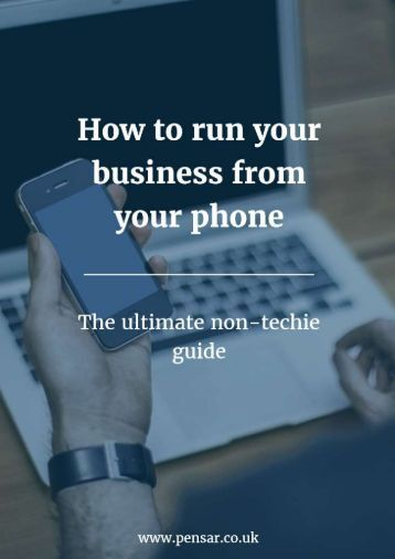 The ultimate non techie guide how to run your business from your phone
