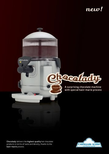 A surprising chocolate machine with special bain-marie process