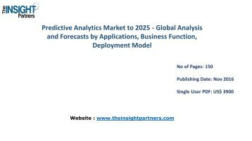 Predictive Analytics Market Share, Size, Forecast and Trends by 2025 |The Insight Partners
