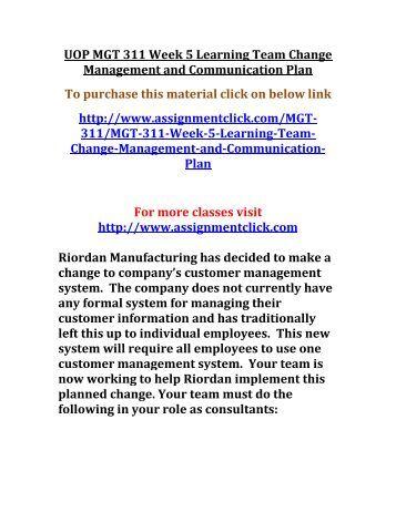 mgt311 week 5 change management and communication plan Employee portfolio: motivation action plan mgt/311 version 1 1 university of  phoenix material employee portfolio: motivation action plan determine the.