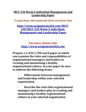 mgt 330 management leadership paper Differences between management and leadership the typical job of managers revolve around issues such as planning, and organizing as well as coordinating functions in.