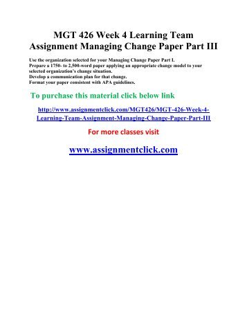 managing change paper part iv Paper presented at pmi® global congress 2013—north america, new orleans,  la  change and managing that change well is part of realizing business results  managing change in organizations: a practice guide (project management   on or impacted by different aspects of the portfolio over a four-year time period.