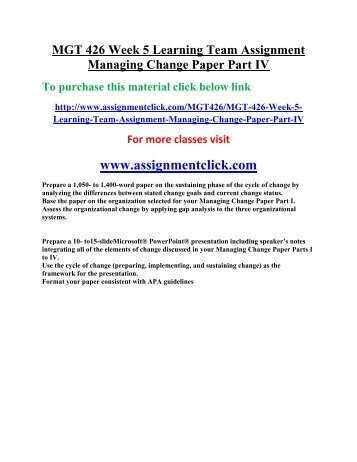 UOP MGT 426 Week 5 Learning Team Assignment Managing Change Paper Part IV