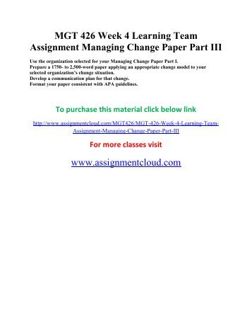 UOP MGT 426 Week 4 Learning Team Assignment Managing Change Paper Part III