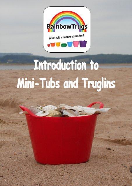 Rainbow Trug Mini-Tub® & Truglin™ Guide 2016