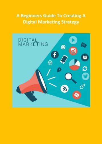 A Beginners Guide To Creating A Digital Marketing Strategy