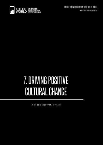 7 DRIVING POSITIVE CULTURAL CHANGE