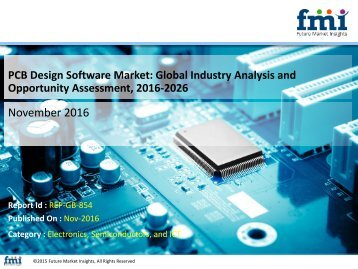 PCB Design Software Market expected to grow at a CAGR 12.9% during 2016 to 2026