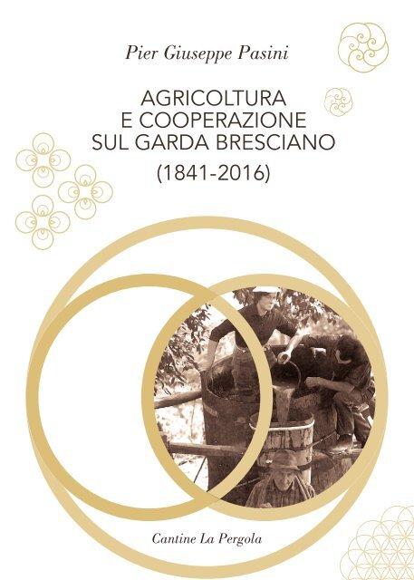 Agricoltura e Cooperazione sul Garda Bresciano (1841-2016) - Cantine La Pergola
