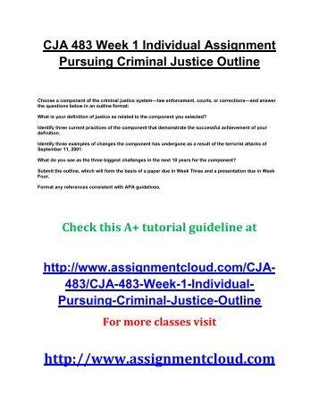 CJA 483 Week 1 Individual Assignment Pursuing Criminal Justice Outline