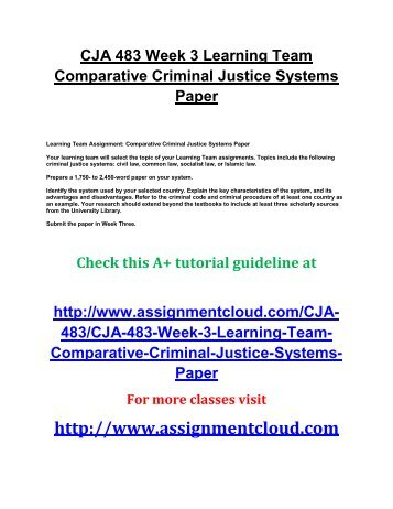 CJA 483 Week 3 Learning Team Comparative Criminal Justice Systems Paper