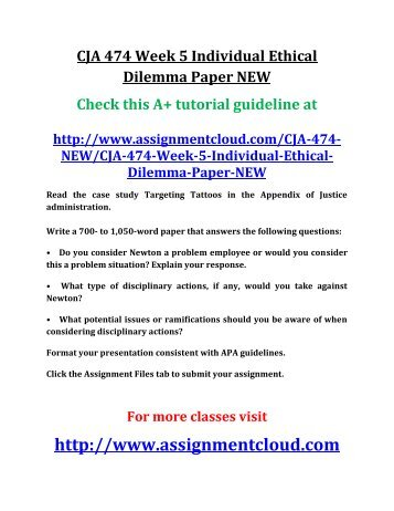 CJA 474 Week 5 Individual Ethical Dilemma Paper NEW