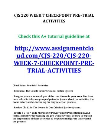 cjs 220 week 6 checkpoint the bail system Cjs 220 week 6 checkpoint case attrition cjs 220 week 7 checkpoint the bail system write a 200- to 300-word response in which you define case attrition and identify its effect on the criminal justice process.