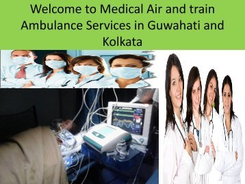 Welcome to Medical Air and Train Ambulance Services in Guwahati and Kolkata