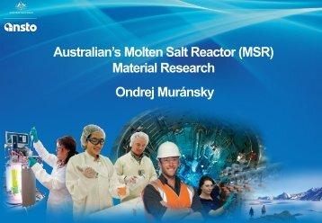 Australian's Molten Salt Reactor (MSR) Material Research Ondrej Muránsky