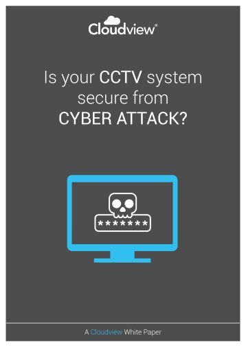 Is your CCTV system secure from CYBER ATTACK?