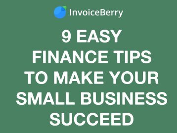 9 Easy Finance Tips to Make Your Small Business Succeed