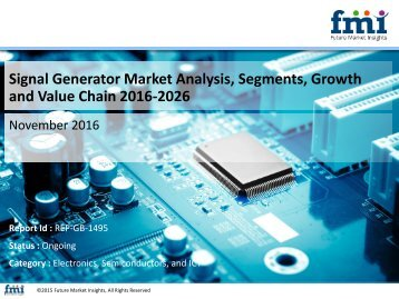 Signal Generator Market Analysis, Segments, Growth and Value Chain 2016-2026